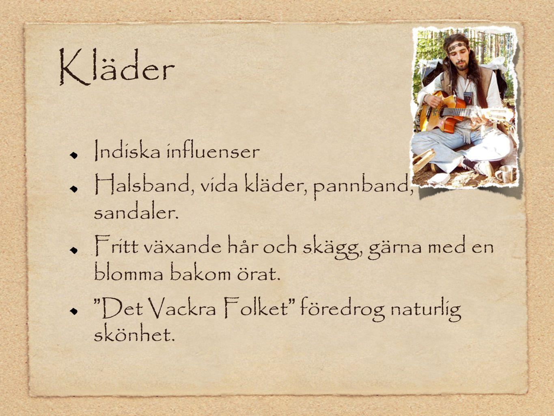Kläder Indiska influenser Halsband, vida kläder, pannband, sandaler.