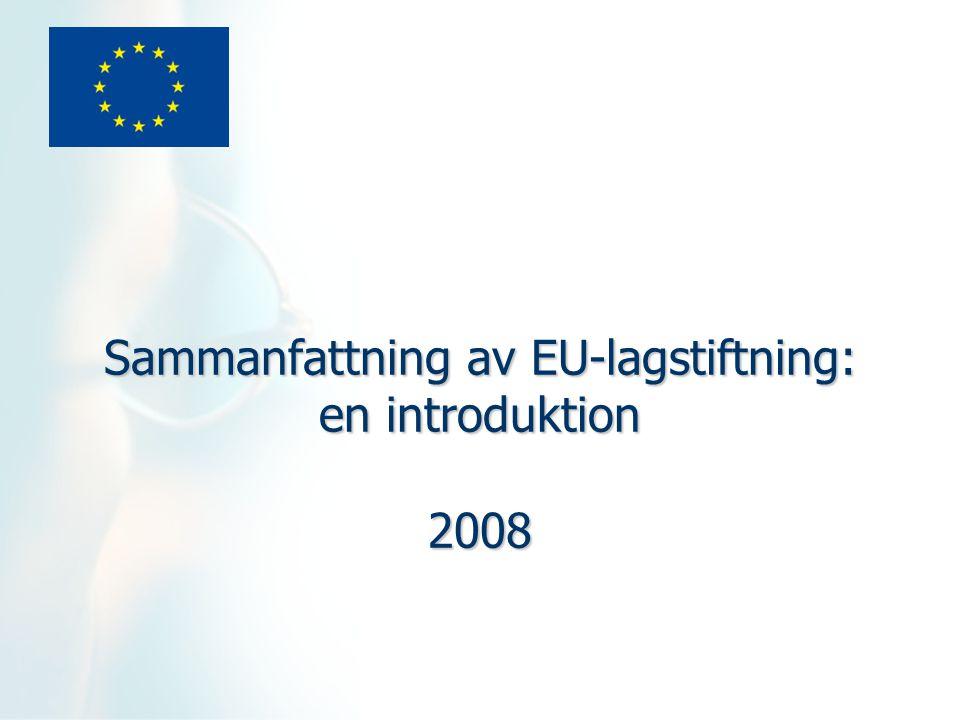 Sammanfattning av EU-lagstiftning: en introduktion 2008