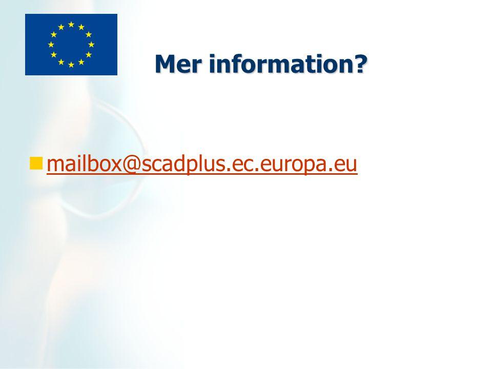 Mer information? mailbox@scadplus.ec.europa.eu