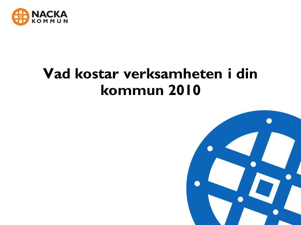Vad kostar verksamheten i din kommun 2010 Tjänsteskrivelse 2011-09-21 DNR KFKS 2011/411-040
