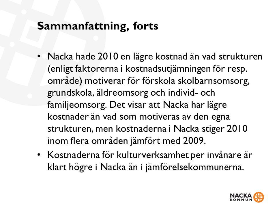 Sammanfattning, forts Nacka hade 2010 en lägre kostnad än vad strukturen (enligt faktorerna i kostnadsutjämningen för resp. område) motiverar för förs