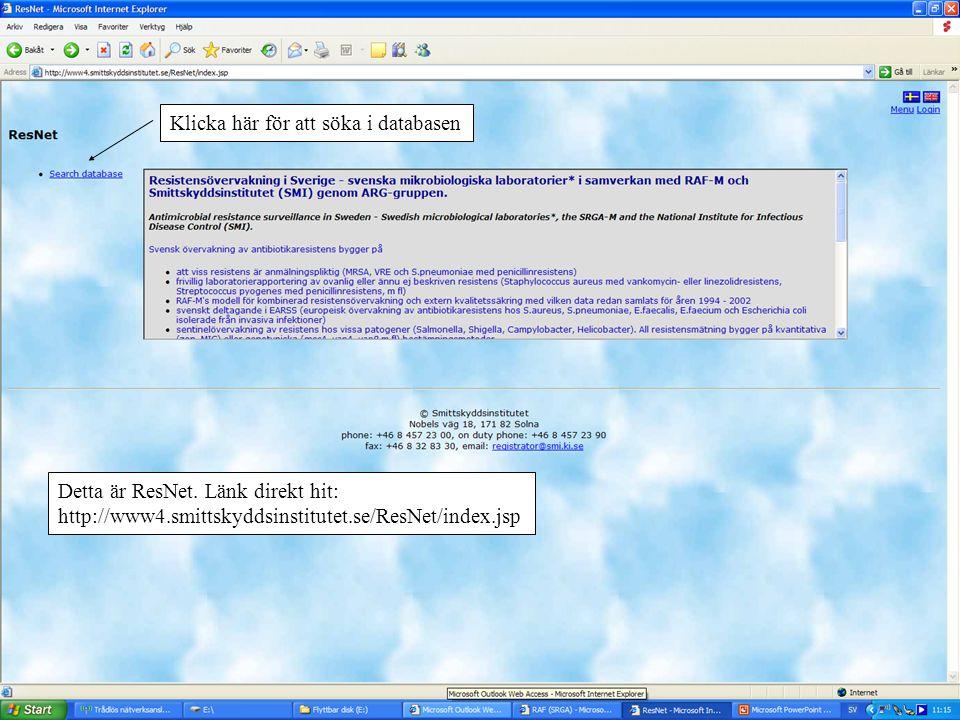 Detta är ResNet. Länk direkt hit: http://www4.smittskyddsinstitutet.se/ResNet/index.jsp Klicka här för att söka i databasen
