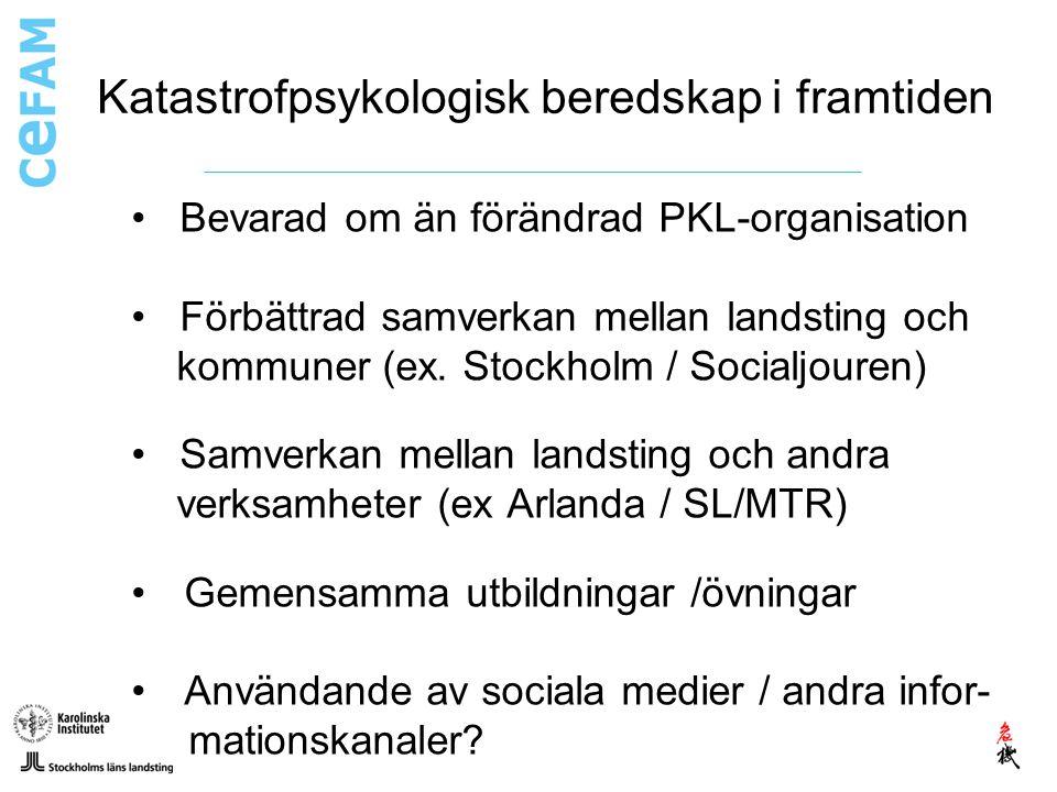 Katastrofpsykologisk beredskap i framtiden Bevarad om än förändrad PKL-organisation Förbättrad samverkan mellan landsting och kommuner (ex. Stockholm
