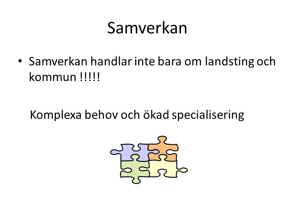 Samverkan Samverkan handlar inte bara om landsting och kommun !!!!.