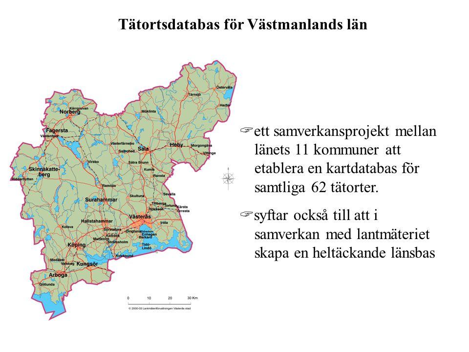  ett samverkansprojekt mellan länets 11 kommuner att etablera en kartdatabas för samtliga 62 tätorter.