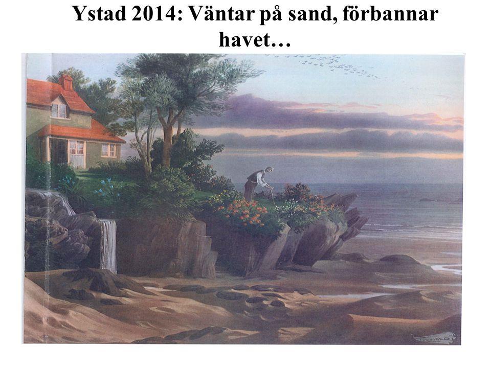 Ystad 2014: Väntar på sand, förbannar havet…