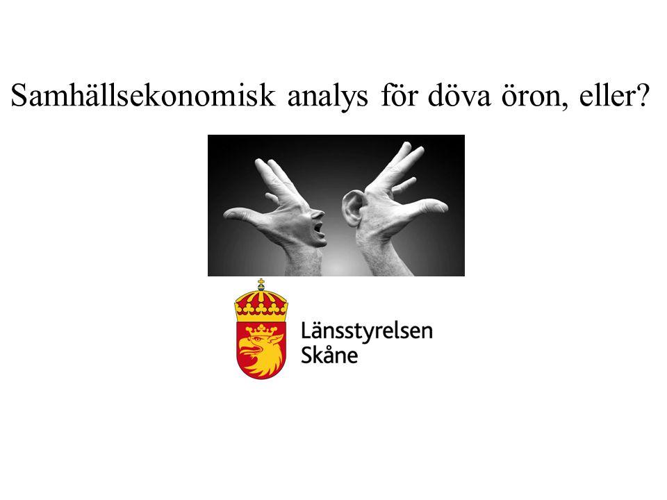 Samhällsekonomisk analys för döva öron, eller?