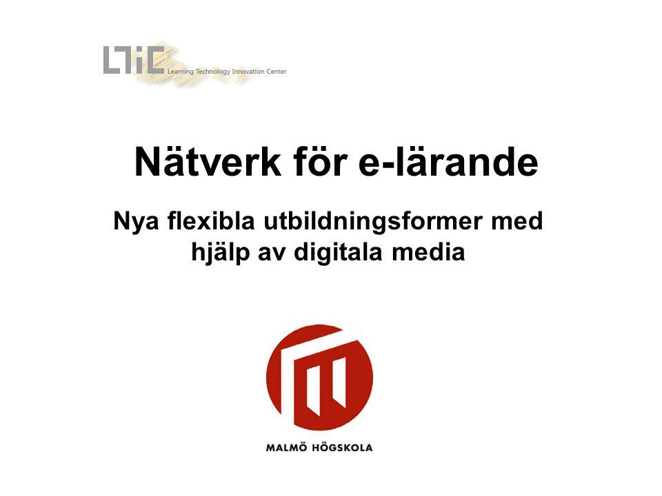Nätverk för e-lärande Nya flexibla utbildningsformer med hjälp av digitala media