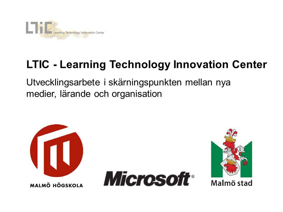 LTIC - Learning Technology Innovation Center Utvecklingsarbete i skärningspunkten mellan nya medier, lärande och organisation