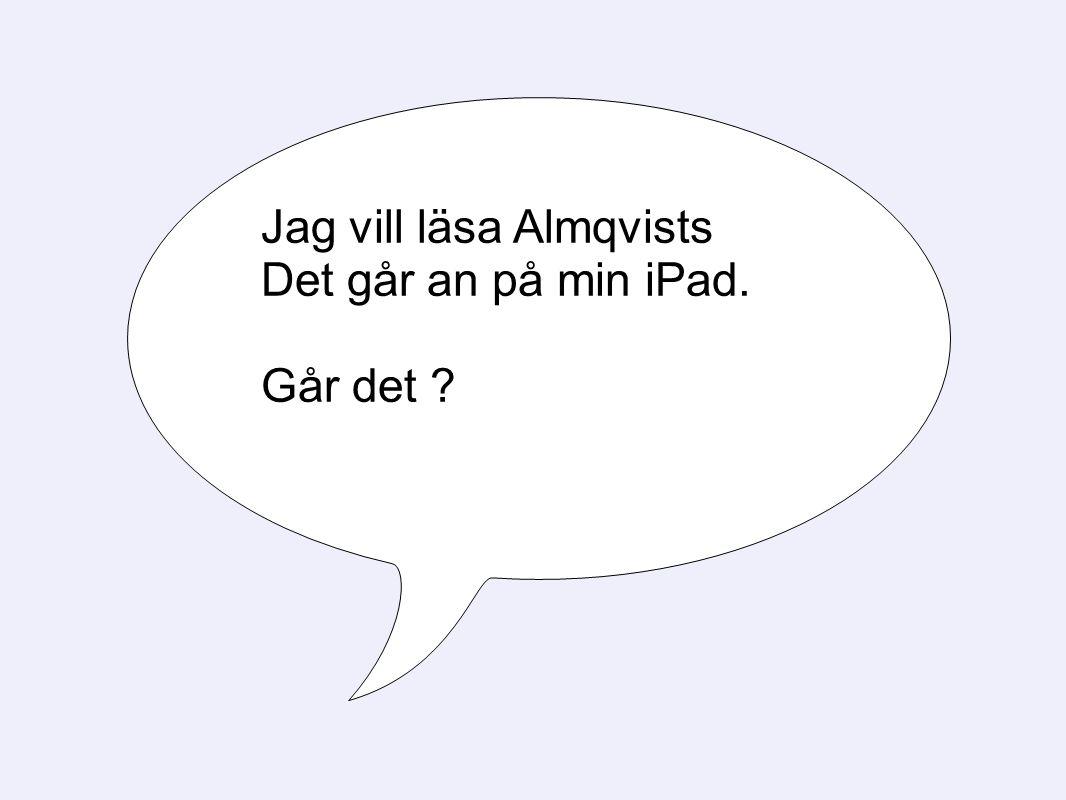 Jag vill läsa Almqvists Det går an på min iPad. Går det ?