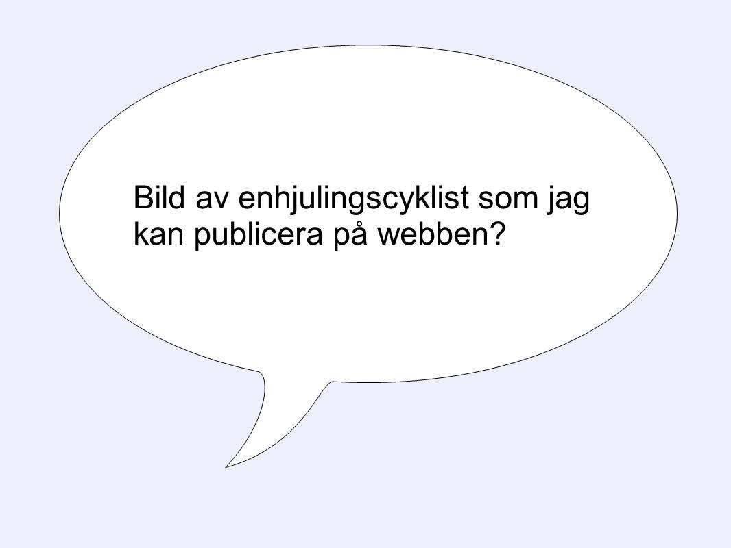 Bild av enhjulingscyklist som jag kan publicera på webben?