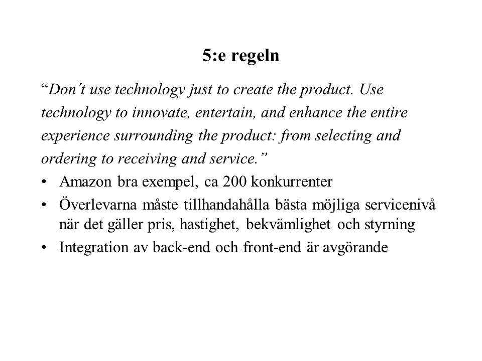 5:e regeln Don´t use technology just to create the product.