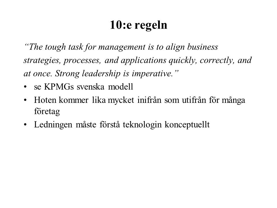 10:e regeln The tough task for management is to align business strategies, processes, and applications quickly, correctly, and at once.