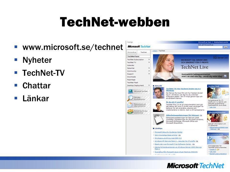 TechNet-webben  www.microsoft.se/technet  Nyheter  TechNet-TV  Chattar  Länkar
