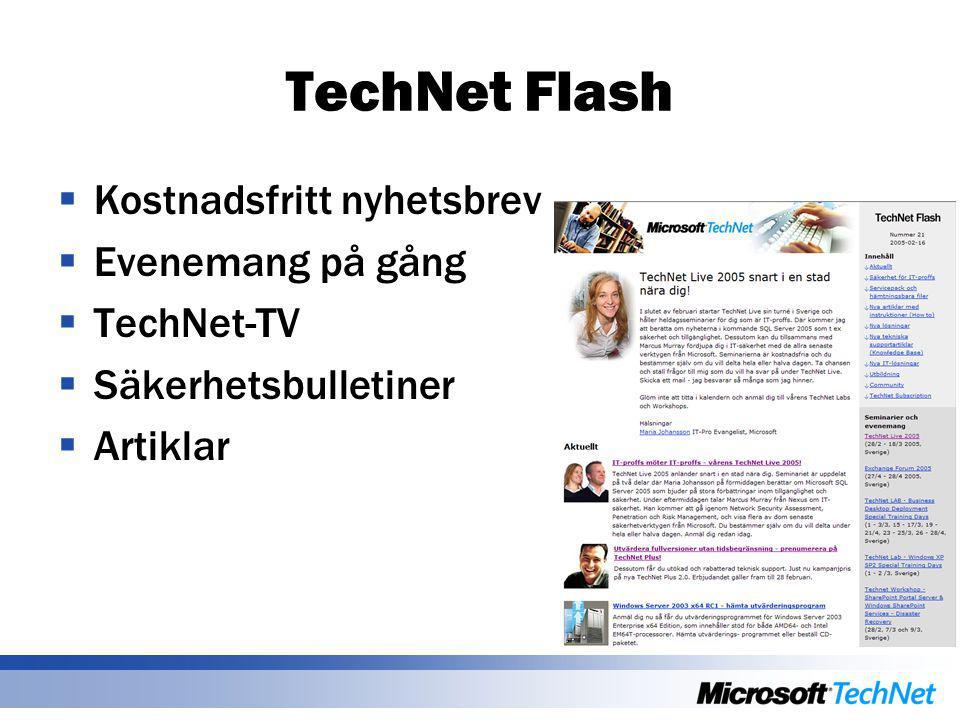 TechNet Flash  Kostnadsfritt nyhetsbrev  Evenemang på gång  TechNet-TV  Säkerhetsbulletiner  Artiklar