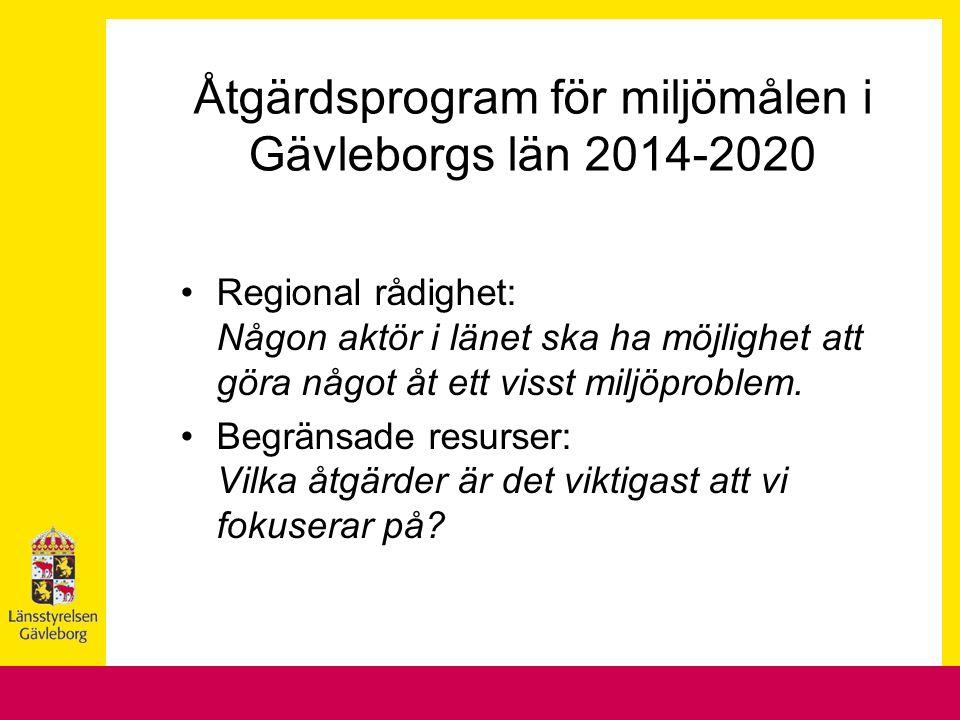 Åtgärdsprogram för miljömålen i Gävleborgs län 2014-2020 Regional rådighet: Någon aktör i länet ska ha möjlighet att göra något åt ett visst miljöprob