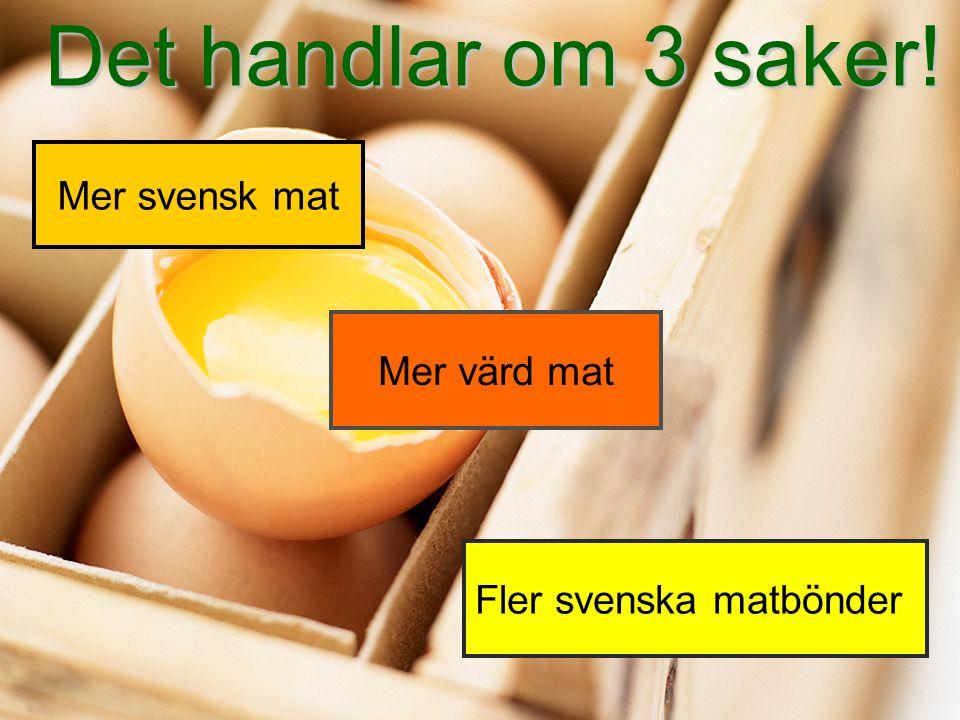 Nya vägar till matmarknaden - LRF Skåne Det handlar om 3 saker.