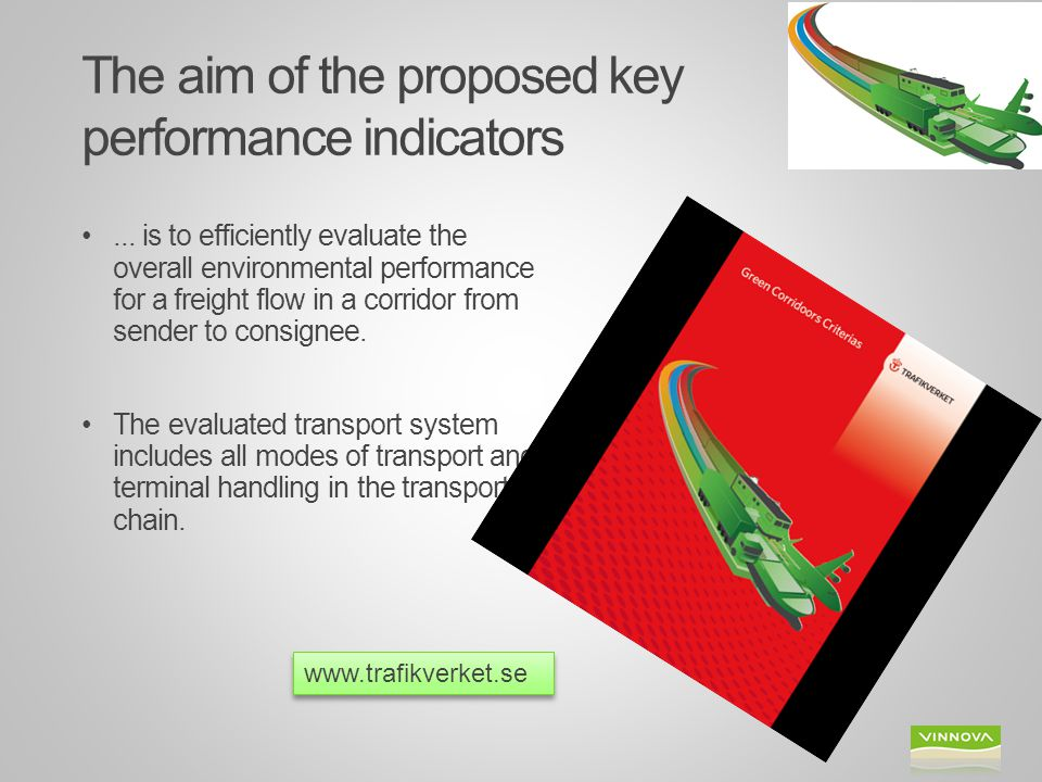Green corridors, including links and nodes, aims at enabling large scale transport solutions through sufficient infrastructure and supporting regulations in order to accomplish economic development through efficient transport logistics regarding; cost environment quality traffic safety vulnerability risks This criteria document presents criteria's for the environmental performance Measurement criteria