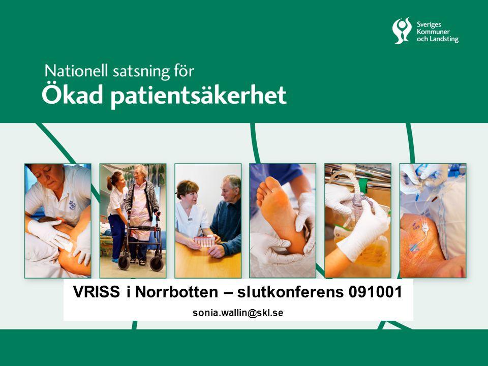 VRISS i Norrbotten – slutkonferens 091001 sonia.wallin@skl.se