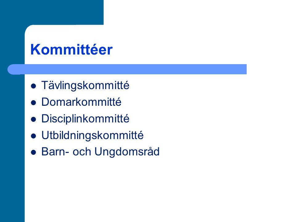 Kommittéer Tävlingskommitté Domarkommitté Disciplinkommitté Utbildningskommitté Barn- och Ungdomsråd