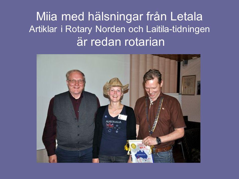Miia med hälsningar från Letala Artiklar i Rotary Norden och Laitila-tidningen är redan rotarian