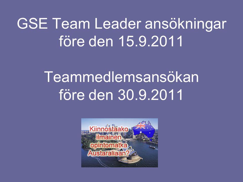 GSE Team Leader ansökningar före den 15.9.2011 Teammedlemsansökan före den 30.9.2011