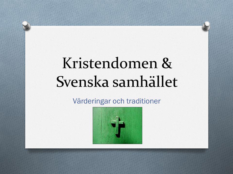 Kristendomen & Svenska samhället Värderingar och traditioner