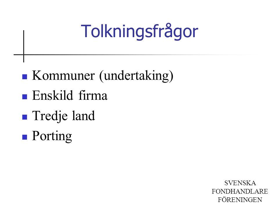 SVENSKA FONDHANDLARE FÖRENINGEN Tolkningsfrågor Kommuner (undertaking) Enskild firma Tredje land Porting