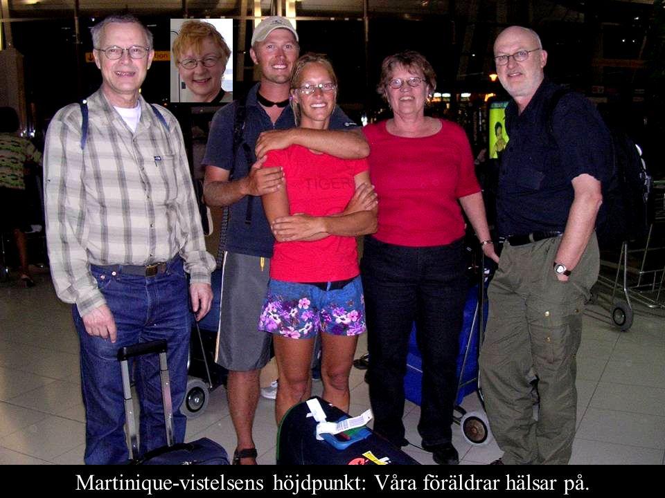 Martinique-vistelsens höjdpunkt: Våra föräldrar hälsar på.