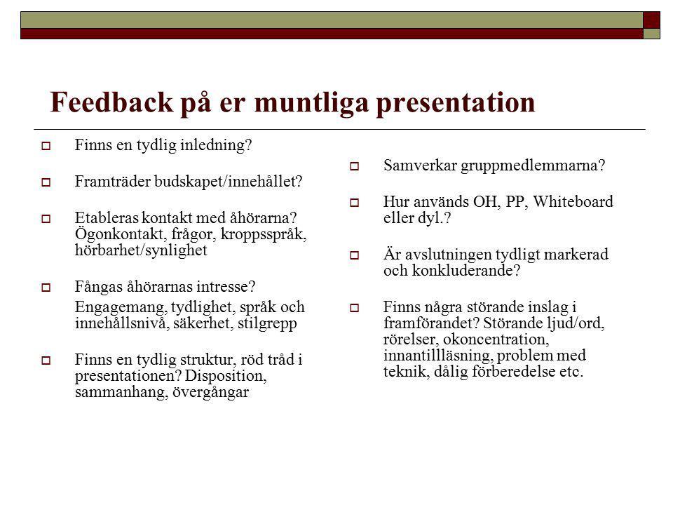 Feedback på er muntliga presentation  Finns en tydlig inledning.