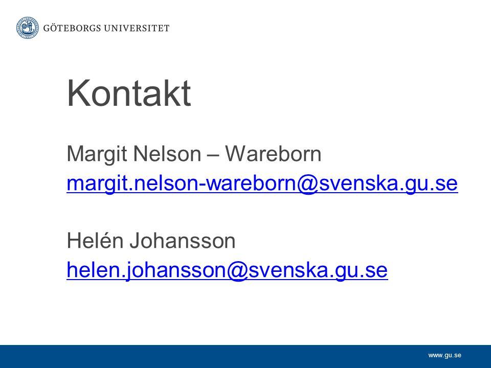 www.gu.se Kontakt Margit Nelson – Wareborn margit.nelson-wareborn@svenska.gu.se Helén Johansson helen.johansson@svenska.gu.se