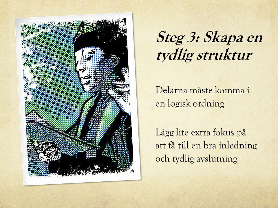 Steg 4: Skriv ditt manus Försök använda ett språk som är tydligt och varierat.