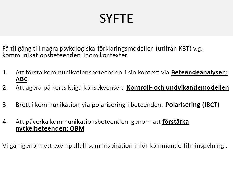 SYFTE Få tillgång till några psykologiska förklaringsmodeller (utifrån KBT) v.g.