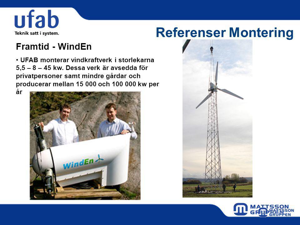 Referenser Montering Framtid - WindEn UFAB monterar vindkraftverk i storlekarna 5,5 – 8 – 45 kw.