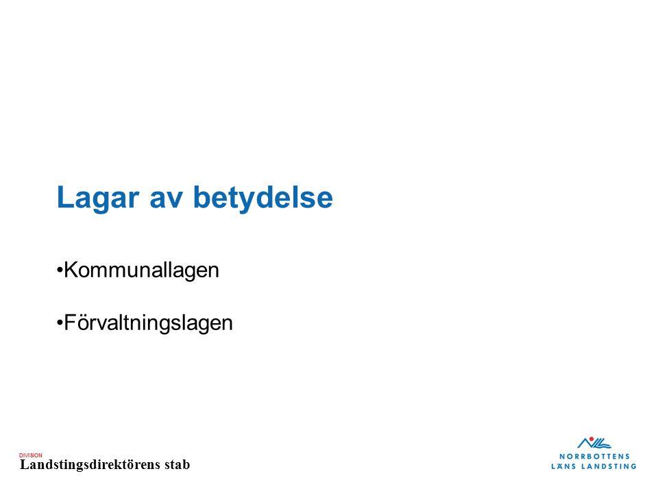 DIVISION Landstingsdirektörens stab Hur mår Norrbotten idag.