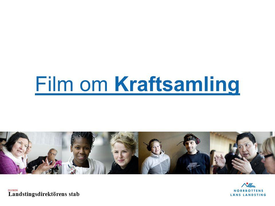 DIVISION Landstingsdirektörens stab Film om Kraftsamling
