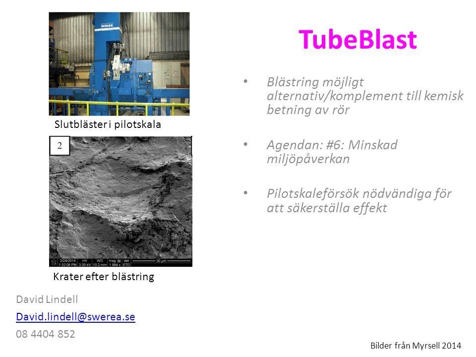 TubeBlast Blästring möjligt alternativ/komplement till kemisk betning av rör Agendan: #6: Minskad miljöpåverkan Pilotskaleförsök nödvändiga för att sä