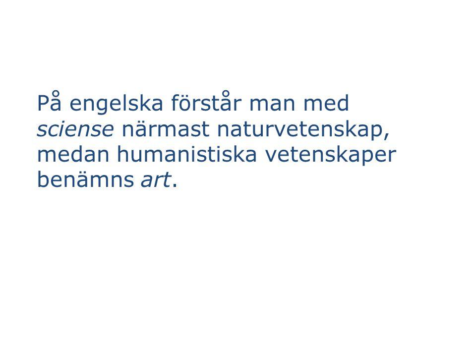 Naturvetenskaper fysik (inkl. astronomi, geologi, meteorologi m.fl.) kemi biologi (biovetenskaper)