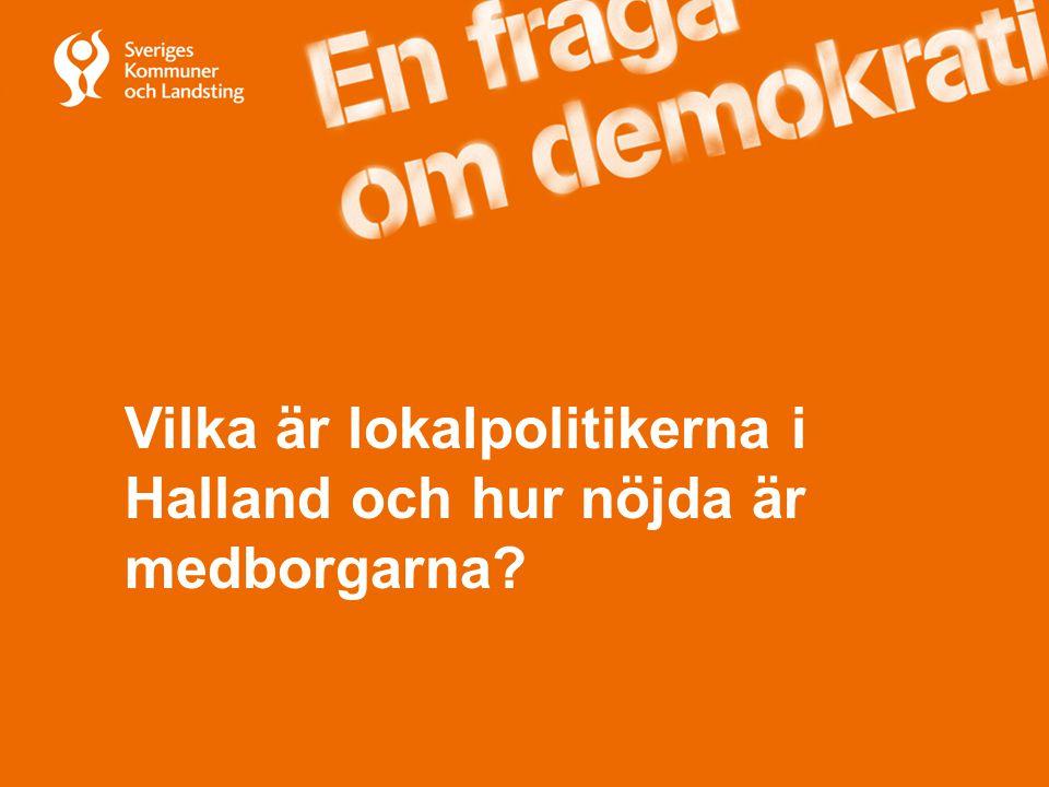 Vilka är lokalpolitikerna i Halland och hur nöjda är medborgarna?