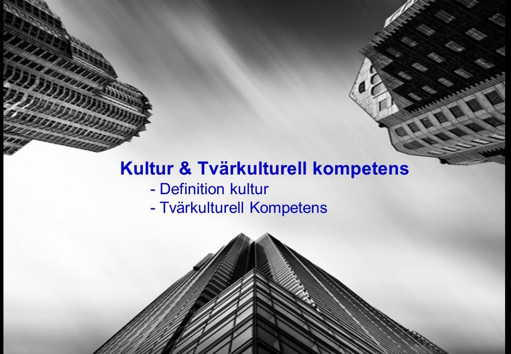 Kultur & Tvärkulturell kompetens - Definition kultur - Tvärkulturell Kompetens