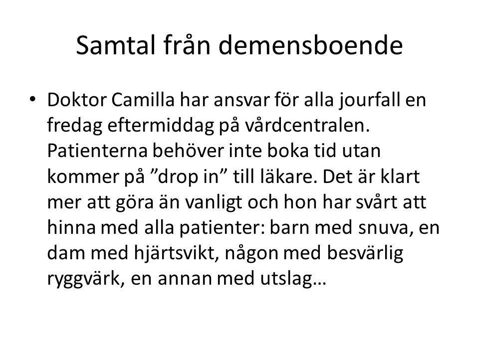 Samtal från demensboende Doktor Camilla har ansvar för alla jourfall en fredag eftermiddag på vårdcentralen.