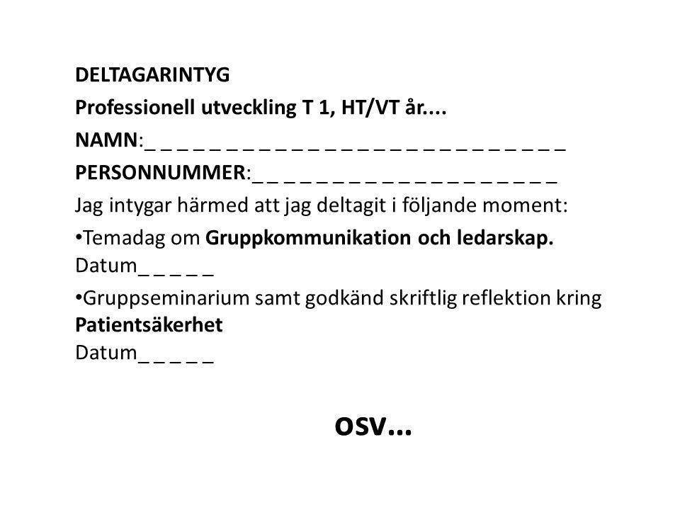 DELTAGARINTYG Professionell utveckling T 1, HT/VT år....