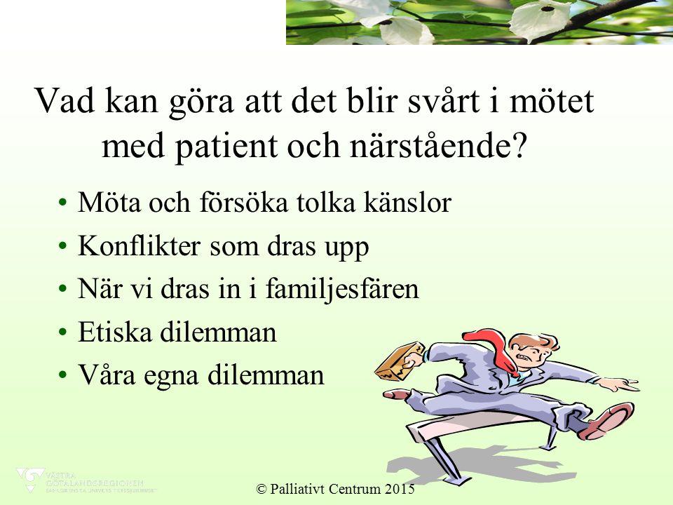 Vad kan göra att det blir svårt i mötet med patient och närstående.