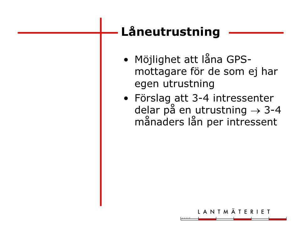Låneutrustning Möjlighet att låna GPS- mottagare för de som ej har egen utrustning Förslag att 3-4 intressenter delar på en utrustning  3-4 månaders