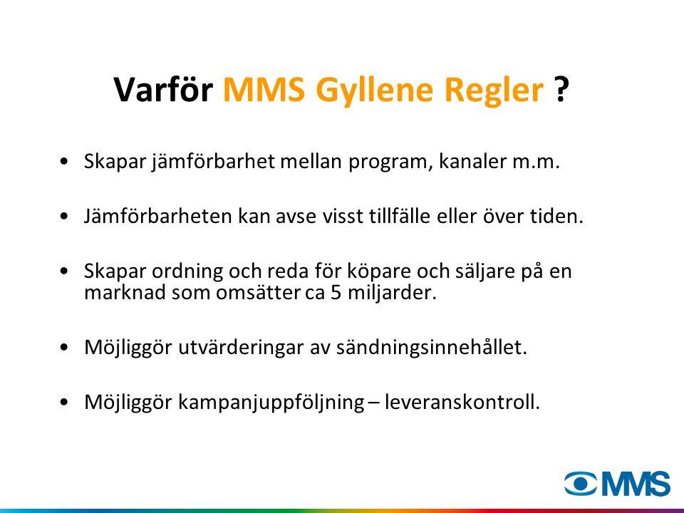 Varför MMS Gyllene Regler . Skapar jämförbarhet mellan program, kanaler m.m.