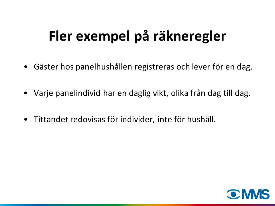 Fler exempel på räkneregler Gäster hos panelhushållen registreras och lever för en dag.