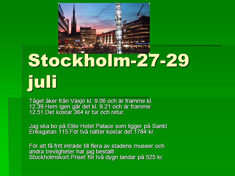 Stockholm-27-29 juli Tåget åker från Växjö kl. 9.06 och är framme kl.