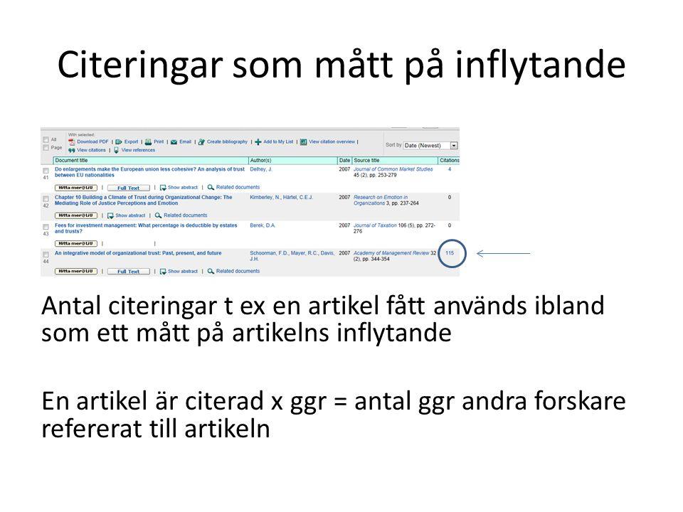 Citeringar som mått på inflytande Antal citeringar t ex en artikel fått används ibland som ett mått på artikelns inflytande En artikel är citerad x gg