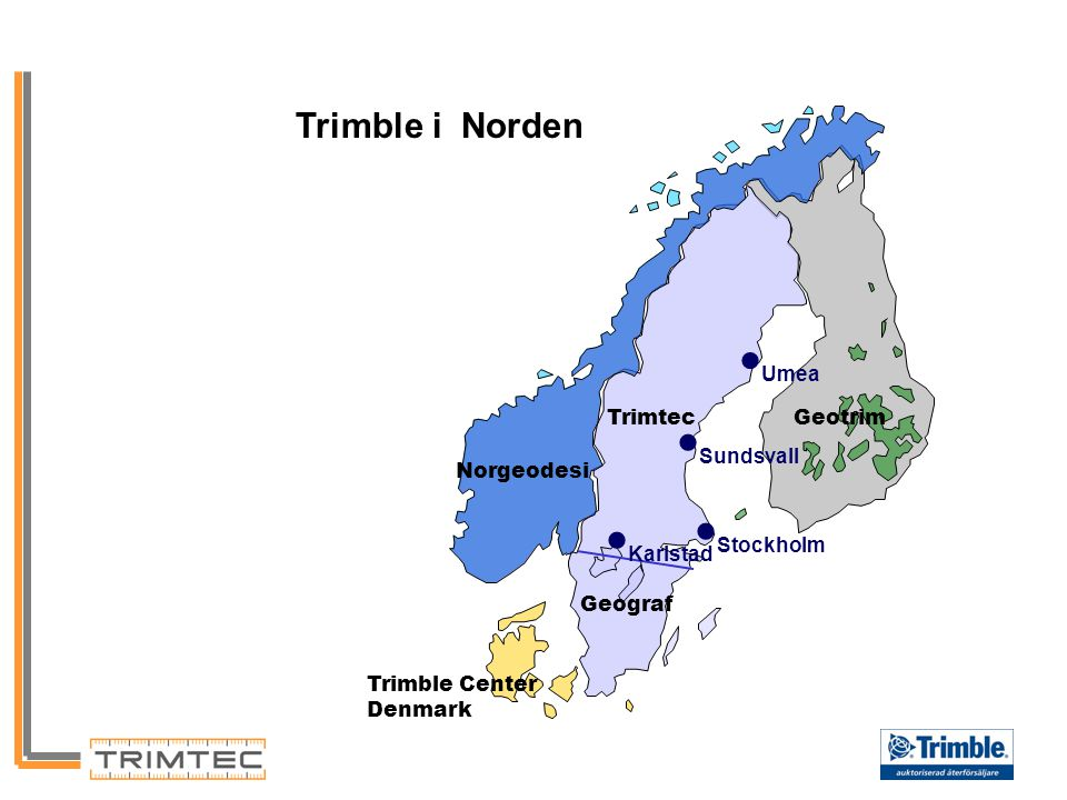 Trimble i Norden Norgeodesi Geotrim Trimble Center Denmark Geograf Trimtec Umea Sundsvall Stockholm Karlstad