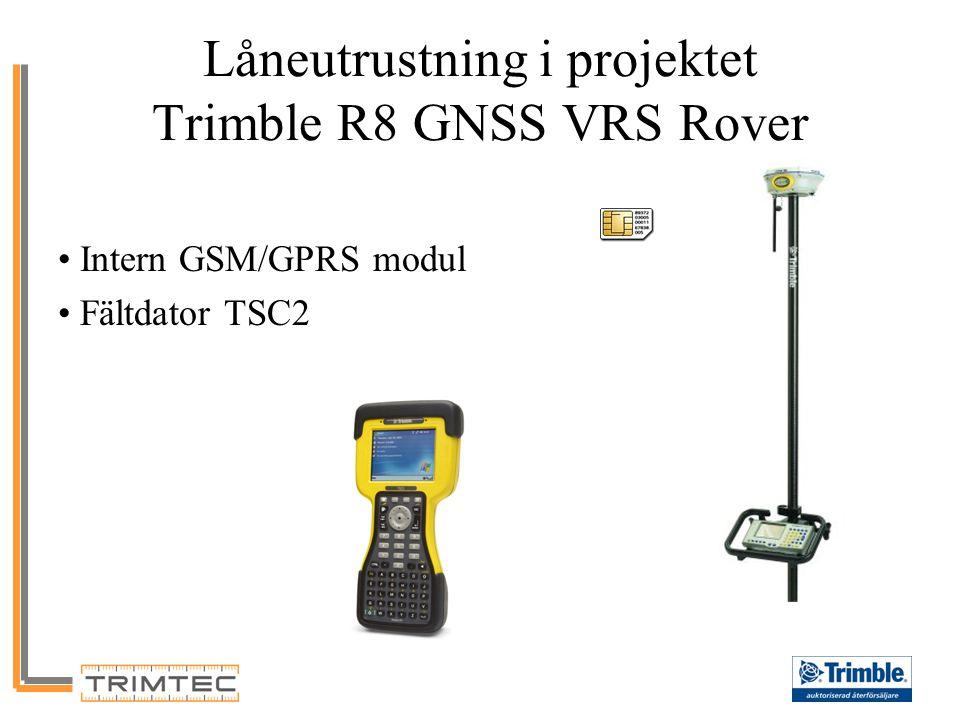 Trimble R8 GNSS VRS Rover Intern GSM/GPRS modul –Bekvämt – alla inställningar ligger i mätprofilen –Snabb uppstart Flexibel rover –Kabel fri .